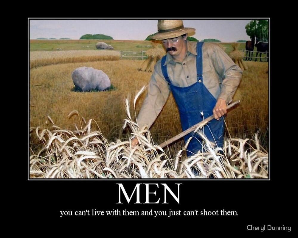 Men.... by Cheryl Dunning
