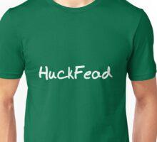 Huckfead Unisex T-Shirt