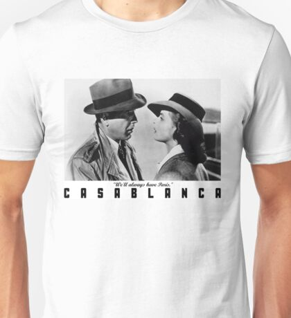 Casablanca - We'll always have Paris Unisex T-Shirt