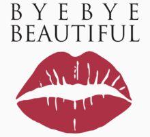 Bye Bye Beautiful by jezkemp