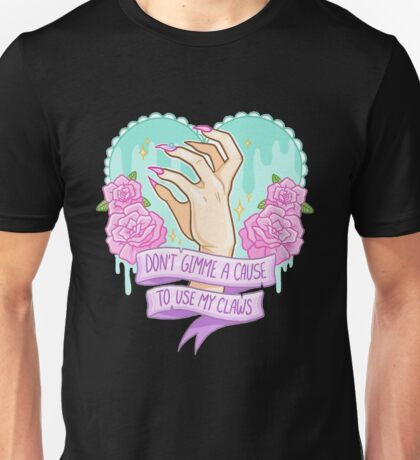 don't gimme a cause to use my claws, feminism Unisex T-Shirt