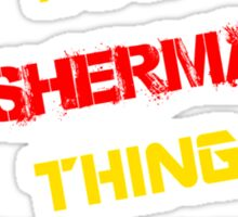 It's a FISHERMAN thing, you wouldn't understand !! Sticker