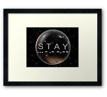 STAY Framed Print