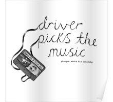 Driver Picks The Music Shotgun Shuts His Cakehole Poster