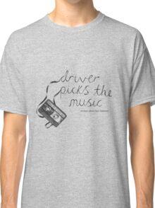 Driver Picks The Music Shotgun Shuts His Cakehole Classic T-Shirt