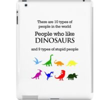 10 Types of People - Dinosaurs iPad Case/Skin