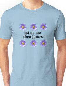lol ur not Unisex T-Shirt
