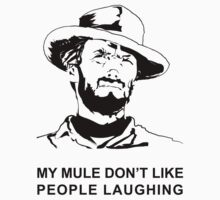 Clint ( My mule don't like people laughing) by icedtees