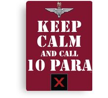 KEEP CALM AND CALL 10 PARA Canvas Print