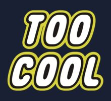 TOO COOL Kids Tee
