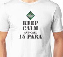 KEEP CALM AND CALL 15 PARA Unisex T-Shirt
