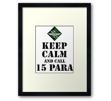 KEEP CALM AND CALL 15 PARA Framed Print
