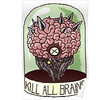 Kill All Brains Poster