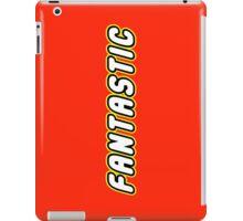 FANTASTIC iPad Case/Skin