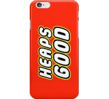 HEAPS GOOD  iPhone Case/Skin