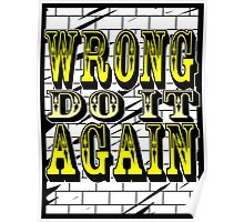 wrong, do it again Poster