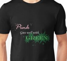 Pink Goes Well With Green Unisex T-Shirt