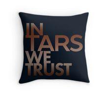 Inspired by Interstellar - In TARS We Trust Throw Pillow