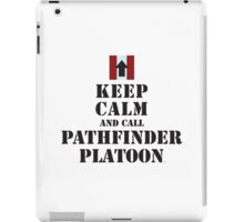 KEEP CALM AND CALL PATHFINDER PLATOON iPad Case/Skin