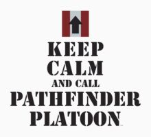 KEEP CALM AND CALL PATHFINDER PLATOON by PARAJUMPER