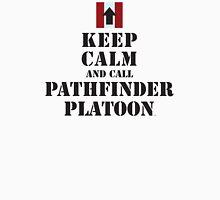 KEEP CALM AND CALL PATHFINDER PLATOON Unisex T-Shirt