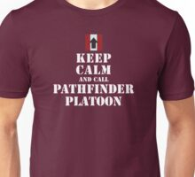 KEEP CALM AND CALL PATHFINDER PLATOON Unisex T-Shirt