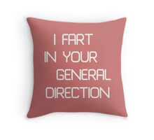 I fart in your general direction Throw Pillow