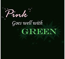 Pink Goes Well With Green Photographic Print
