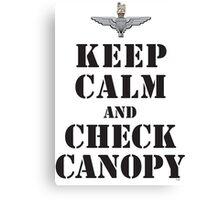 KEEP CALM AND CHECK CANOPY - PARACHUTE REGIMENT Canvas Print