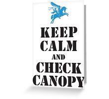 KEEP CALM AND CHECK CANOPY - PEGASUS Greeting Card