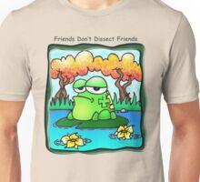 Friends Don't Dissect Friends Unisex T-Shirt