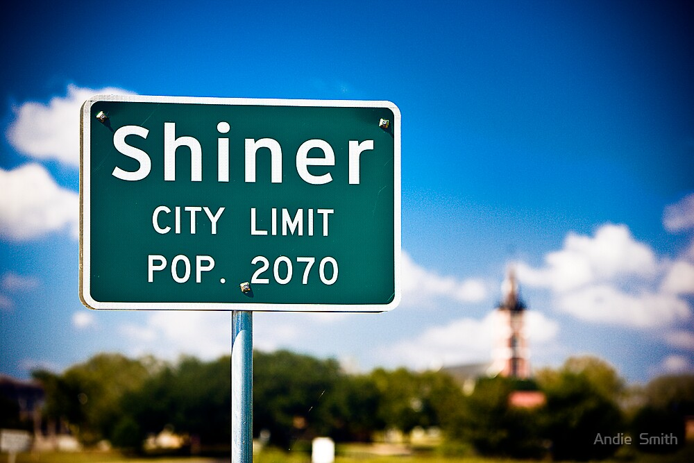 Shiner, population 2070 by Andie  Smith