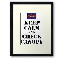 KEEP CALM AND CHECK CANOPY GUARDS PARA Framed Print