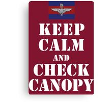 KEEP CALM AND CHECK CANOPY GUARDS PARA Canvas Print