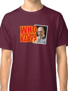 "Kojak - ""Who's Loves Ya?"" Classic T-Shirt"
