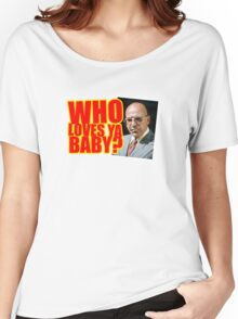 """Kojak - """"Who's Loves Ya?"""" Women's Relaxed Fit T-Shirt"""