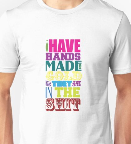 I Have Hands Made For Gold - Tony Montana Quotes Unisex T-Shirt