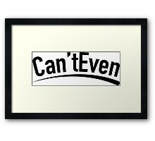If You Can't Even Framed Print