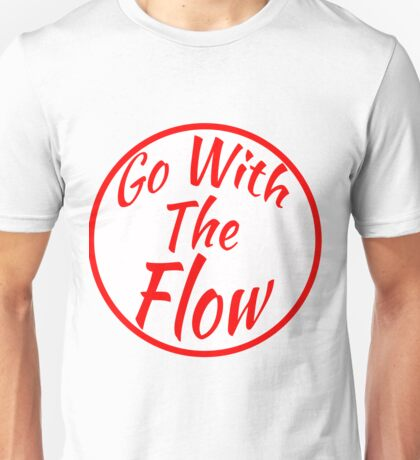 Go With The Flow- Charity Sticker (SFW) Unisex T-Shirt