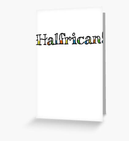 Halfrican! Greeting Card
