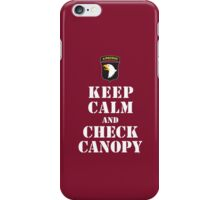 KEEP CALM AND CHECK CANOPY - 101ST AIRBORNE iPhone Case/Skin