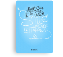 Don't Cry Because It's Over Canvas Print