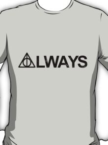 Always [Black] T-Shirt
