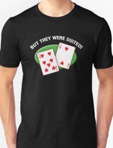 They were suited! T-Shirt