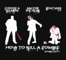How To Kill a Zombie by ZOMBIETEETH