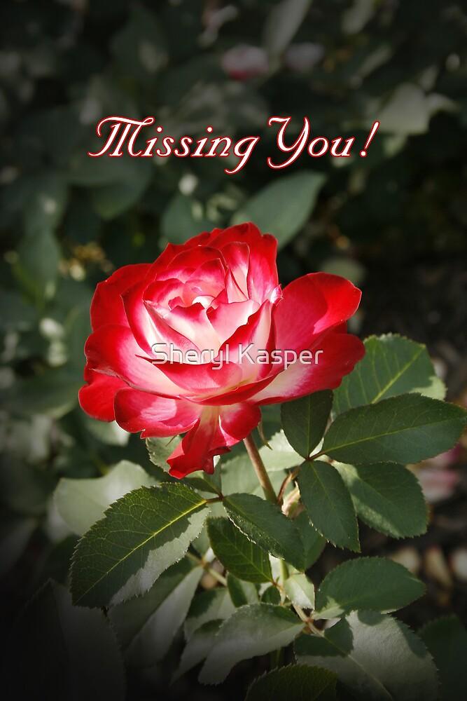 Missing You Rose by Sheryl Kasper
