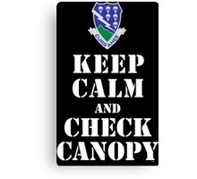 KEEP CALM AND CHECK CANOPY - 506TH AIRBORNE Canvas Print