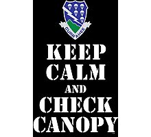 KEEP CALM AND CHECK CANOPY - 506TH AIRBORNE Photographic Print
