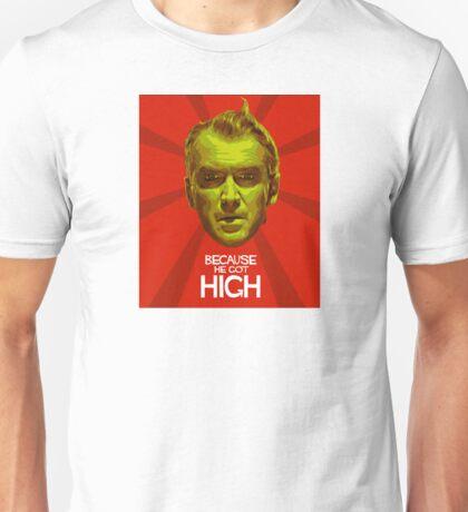 Because He Got High Unisex T-Shirt