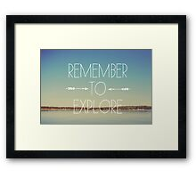 Remember To Explore Framed Print